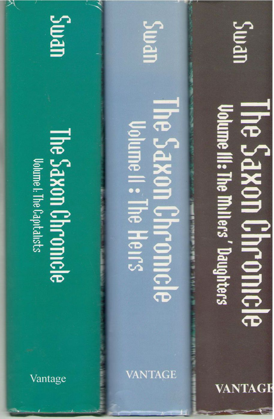 The Saxon Chronicle: Three Volume Set: The Capitalists. The Heirs. The Millers' Daughters